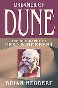 Dreamer of Dune The Biography of Frank Herbert