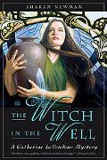 The Witch in the Well: A Catherine LeVendeur Mystery