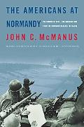 Americans at Normandy The Summer of 1944--The American War from the Normandy Beaches to Falaise