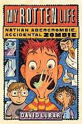 My Rotten Life (Nathan Abercrombie, Accidental Zombie)