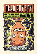 Dead Guy Spy (Nathan Abercrombie, Accidental Zombie)