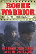 The Dictator's Ransom (Rogue Warrior Series)