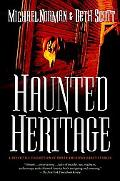 Haunted Heritage A DEFINITIVE COLLECTION OF NORTH AMERICAN GHOST STORIES