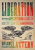 Liberation: Being the Adventures of the Slick Six After the Collapse of the United States of...