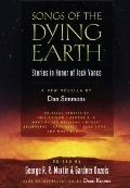 Songs of the Dying Earth : Stories in Honor of Jack Vance