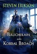 Bauchelain and Korbal Broach: Three Short Novels of the Malazan Empire, Volume One (Malazan ...