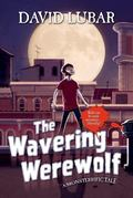 Wavering Werewolf : A Monsterrific Tale