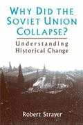 Why Did the Soviet Union Collapse? Understanding Historical Change