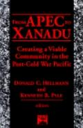 From Apec to Xanadu Creating a Viable Community in the Post-Cold War Pacific