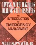 Living With Hazards, Dealing With Disasters An Introduction to Emergency Management