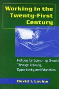 Working in the Twenty-First Century Policies for Economic Growth Through Training, Opportuni...