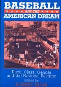 Baseball and the American Dream Race, Class, Gender, and the National Pastime