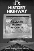 U.S. History Highway A Guide to Internet Resources
