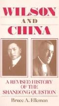 Wilson and China A Revised History of the Shandong Question