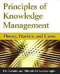Principles of Knowledge Management: Theory, Practices, and Cases