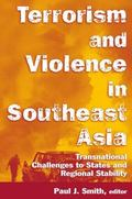 Terrorism And Violence In Southeast Asia Transnational Challenges To States And Regional Stability
