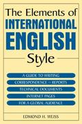 Elements Of International English Style A Guide To Writing Correspondence, Reports, Technical Documents, And Internet Pages For A Global Audience