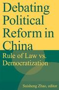 Debating Political Reform in China Rule of Law VS. Democratization