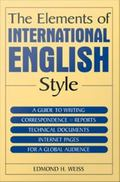 The Elements of International English Style: A Guide to Writing Correspondence, Reports, Tec...