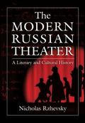 The Modern Russian Theater: A Literary and Cultural History