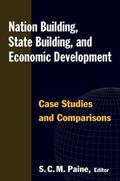 Nation Building, State Building and Economic Development: Case Studies and Comparisons