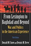 From Lexington to Baghdad and Beyond: War and Politics in the American