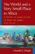 The World and a Very Small Place in Africa: The History of Globalization in Niumi, the Gambia