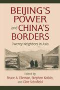 Beijing's Power and China's Borders : Twenty Neighbors in Asia