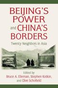 Beijing's Power and China's Borders : Twenty Neighbors in Asia