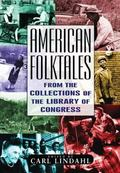 American Folktales From the Collections of the Library of Congress