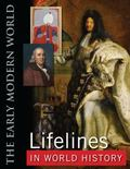 Lifelines in World History: The Ancient World, The Medieval World, The Early Modern World, T...