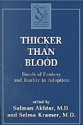 Thicker Than Blood Bonds of Fantasy and Reality in Adoption