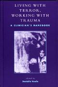 Living With Terror, Working With Trauma A Clinician's Handbook