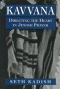 Kavvana Directing the Heart in Jewish Prayer