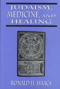 Judaism, Medicine, and Healing
