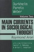 Main Currents in Sociological Thought Durikheim, Pareto, Weber