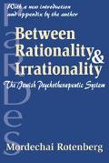Between Rationality & Irrationality The Jewish Psychotherapeutic System