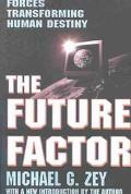 Future Factor Forces Transforming Human Destiny