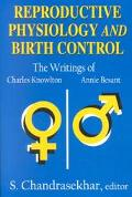Reproductive Physiology and Birth Control The Writings of Charles Knowlton and Annie Besant