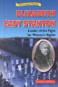 Elizabeth Cady Stanton Leader of the Fight for Women's Rights