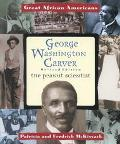 George Washington Carver The Peanut Scientist