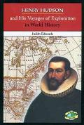 Henry Hudson and His Voyages of Exploration in World History