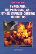 Pyromania, Kleptomania, and Other Impulse-Control Disorder