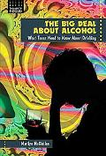 Big Deal About Alcohol What Teens Need to Know About Drinking
