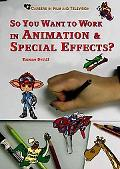 So You Want to Work in Animation & Special Effects?