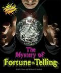 The Mystery of Fortune-Telling (Investigating the Unknown)
