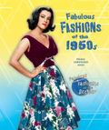 Fabulous Fashions of the 1950s (Fabulous Fashions of the Decades)