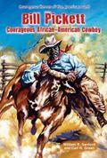 Bill Pickett : Courageous African-American Cowboy