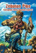 Zebulon Pike : Courageous Rocky Mountain Explorer