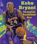 Kobe Bryant : Champion Basketball Star